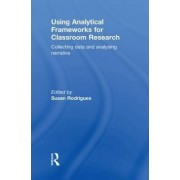 Using Analytical Frameworks for Classroom Research by Susan Rodrigues