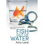 Fish Out of Water by Amy Lane