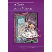 A Ghost in My Mirror by Marie-Francine Hebert