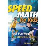 Speed Math for Kids by Bill Handley