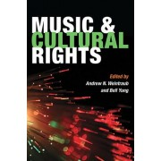 Music and Cultural Rights by Andrew N. Weintraub