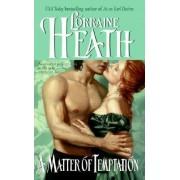A Matter Of Temptation by Lorraine Heath