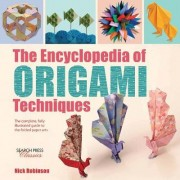The Encyclopedia of Origami Techniques by Nick Robinson