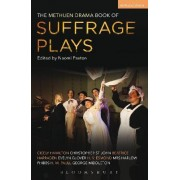 The Methuen Drama Book of Suffrage Plays by Naomi Paxton