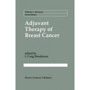 Adjuvant Therapy of Breast Cancer by I. Craig Henderson