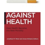 Against Health by Jonathan M. Metzl