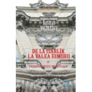 De la Isarlik la Valea Uimirii vol. 1 Interfete spirituale - Basarab Nicolescu