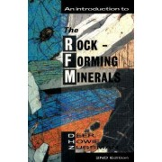 An Introduction to the Rock Forming Minerals by W. A. Deer