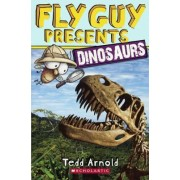 Fly Guy Presents: Dinosaurs by Tedd Arnold