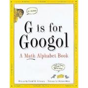 G is for Googol by David Schwarz
