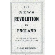 The News Revolution in England by C.John Sommerville