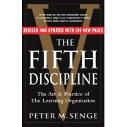 Peter M Senge The Fifth Discipline: The art and practice of the learning organization: Second edition