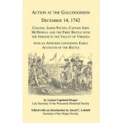 Action at the Galudoghson, December 14, 1742. Colonel James Patton, Captain John McDowell and the First Battle with the Indians in the Valley of Virginia with an Appendix Containing Early Accounts of the Battle by Lyman C Draper