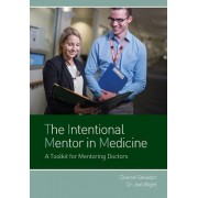 The Intentional Mentor in Medicine: A Toolkit for Mentoring Doctors
