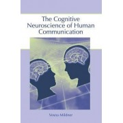 The Cognitive Neuroscience of Human Communication by Vesna Mildner
