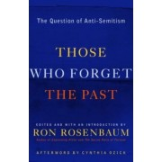 Those Who Forget the Past by Ron Rosenbaum