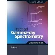 Practical Gamma-ray Spectroscopy by Gordon Gilmore