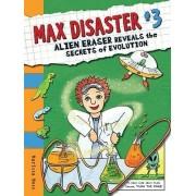 Max Disaster Book 3: Alien Eraser Reveal by Marissa Moss