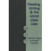 Reading, Writing and the World Wide Web by Patrick B Bjork