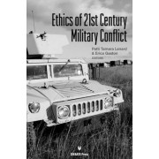 Ethics of 21st Century Military Conflict by Patti Tamara Lenard