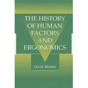 The History of Human Factors and Ergonomics by David Meister