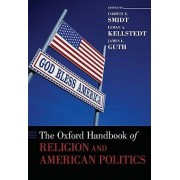 The Oxford Handbook of Religion and American Politics by Corwin E. Smidt