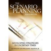 Scenario Planning Handbook by William Ralston