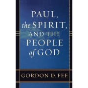 Paul, the Spirit, and the People of God by Dr Gordon D Fee