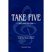 Take Five and Pass First Time by Christopher Patrick Lanyon Dunn