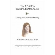 Tales of a Wounded Healer by Mariah Fenton Gladis