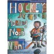Hockey Morning Noon and Night, Paperback