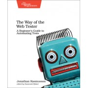 The Way of the Automated Tester: Reduce Bugs, Increase Quality, Have Fun