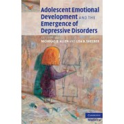 Adolescent Emotional Development and the Emergence of Depressive Disorders by Nicholas B. Allen