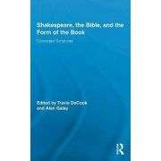 Shakespeare, the Bible, and the Form of the Book by Travis Decook