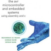 AVR Microcontroller and Embedded Systems by Muhammad Ali Mazidi