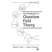 An Introduction to Quantum Field Theory by Michael E. Peskin