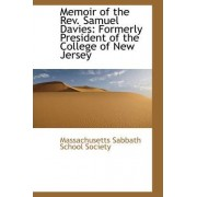 Memoir of the REV. Samuel Davies by Massachusetts Sabbath School Society