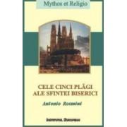 Cele cinci plagi ale sfintei biserici - Antonio Rosmini
