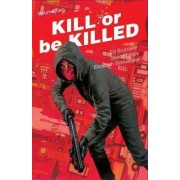 Kill or be Killed: Volume 2 by Ed Brubaker