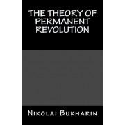 The Theory of Permanent Revolution by Professor Nikolai Bukharin