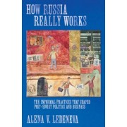 How Russia Really Works by Alena V. Ledeneva