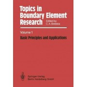 Topics in Boundary Element Research: Basic Principles and Applications Volume 1 by C. A. Brebbia