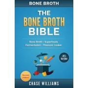 Bone Broth: The Bone Broth Bible: Bone Broth - Superfoods, Fermentation, Pressure Cooker