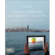 Understanding Augmented Reality by Dr. Alan B. Craig