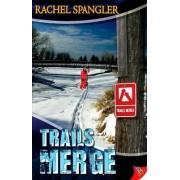 Trails Merge by Rachel Spangler