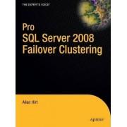 Pro SQL Server 2008 Failover Clustering by Allan Hirt
