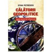 Calatorii geopolitice - Stan Petrescu