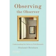 Observing the Observer by Shulamit Reinharz