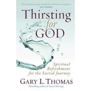 Thirsting for God by Gary L Thomas