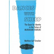 Dances with Sheep: The Quest for Identity in the Fiction of Murakami Haruki